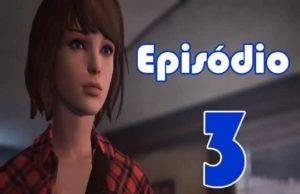 Episódio 3 de Life is Strange